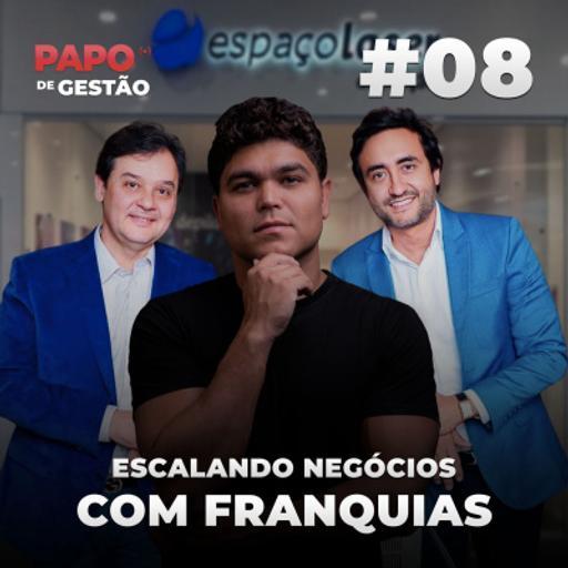 #008 - Escalando negócios com franquias com Paulo Morais e Ygor Moura, fundadores da Espaçolaser