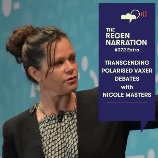 72 Extra. Transcending the polarised vaccination debates, with Nicole Masters