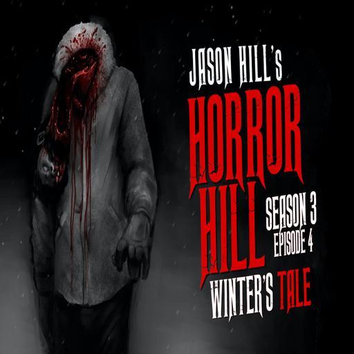 """4: S3E04 – """"Winter's Tale"""" – Horror Hill"""