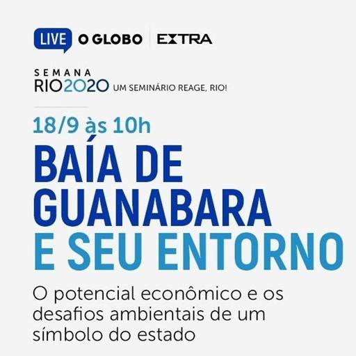 Rio 2020: Baía de Guanabara - O potencial econômico e os desafios ambientais de um símbolo do estado