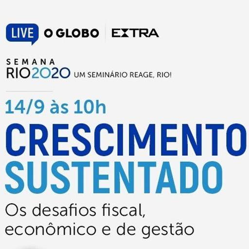 Rio 2020: Crescimento sustentado - Os desafios fiscal, econômico e de gestão