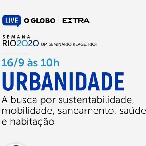 Rio 2020: Urbanidade - A busca por sustentabilidade, mobilidade, saneamento, saúde e habitação
