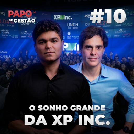 #010 - Sonho grande e mente empreendedora com Guilherme Benchimol da XP Inc
