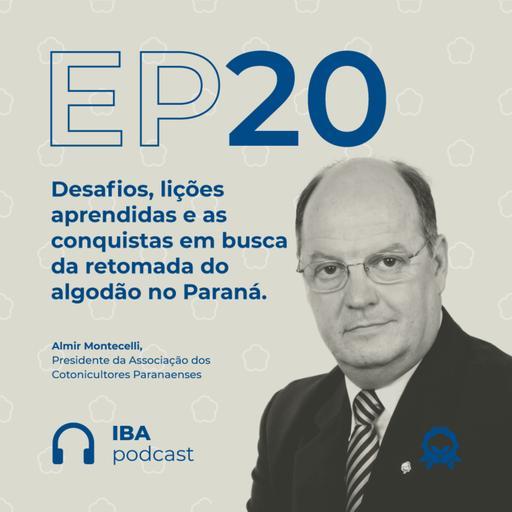 #20 Desafios, lições aprendidas e a retomada do algodão no Paraná
