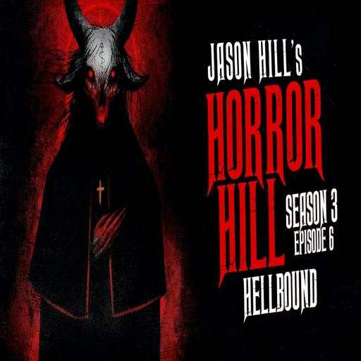 """6: S3E06 – """"Hellbound"""" – Horror Hill"""