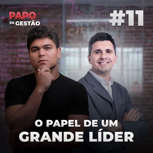 #011 - O papel de um grande líder, com Ricardo Basaglia da Michael Page