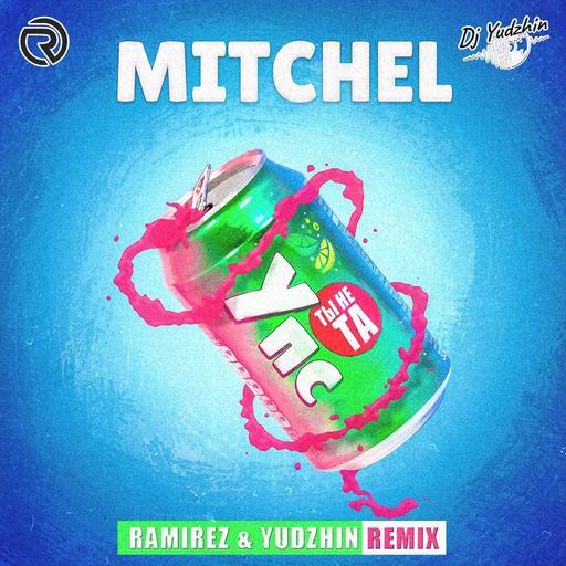 Mitchel - Упс ты не та (Ramirez & Yudzhin Remix)