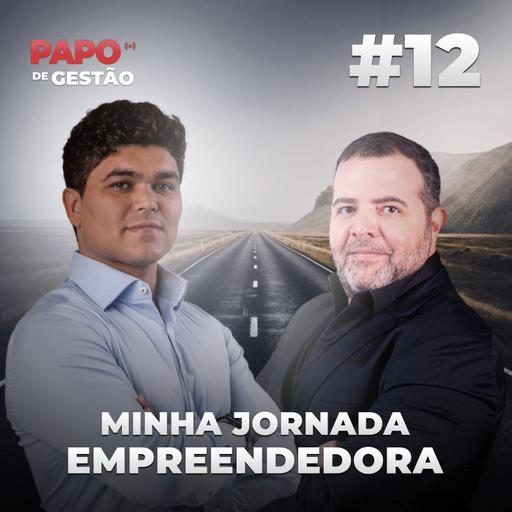 #012- Minha jornada empreendedora: uma conversa com Camarotti da Forbes Brasil