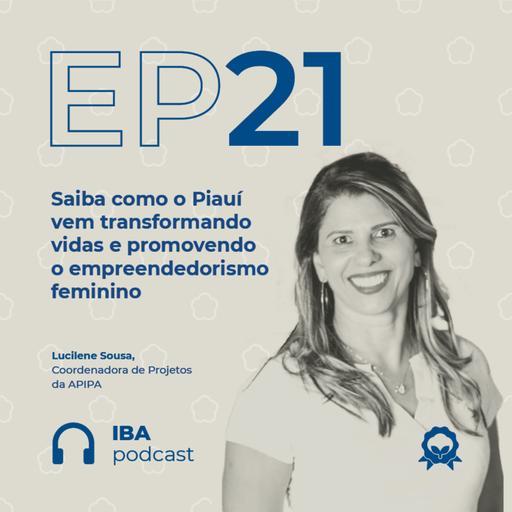 #21 Como o Piauí vem transformando vidas e promovendo o empreendedorismo feminino