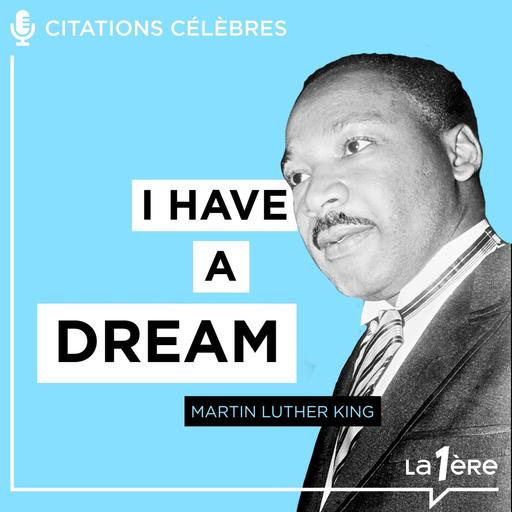 Les grands discours - I have a dream - 15/12/2020
