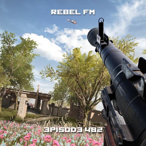 Rebel FM Episode 482 - 01/08/2021