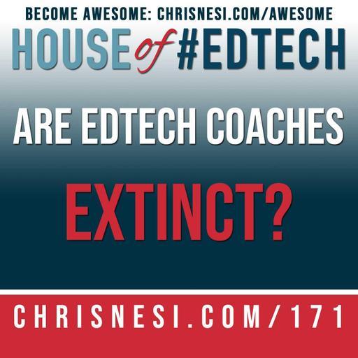 Are #EdTech Coaches Extinct? - HoET171