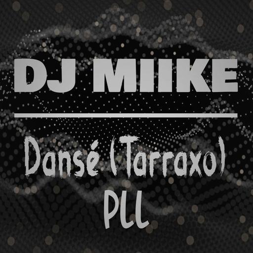 Dansé [Tarraxo] - PLL, DJ Sebb & Lo One X Miike (Extended°)