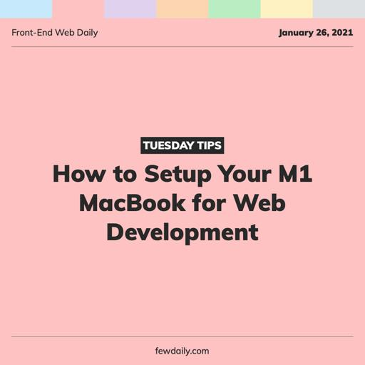 Tuesday Tips | How to Setup Your M1 MacBook for Web Development
