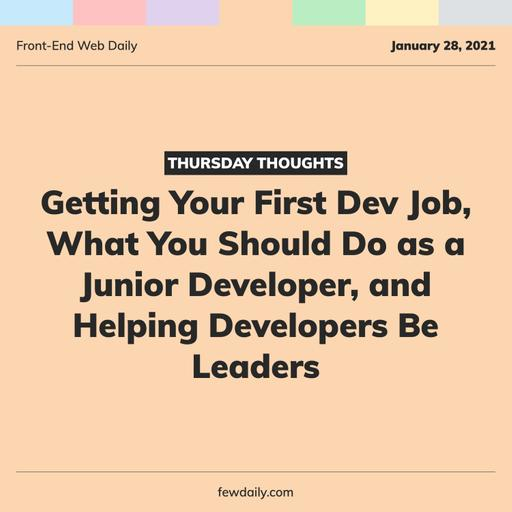 Thursday Thoughts | Getting Your First Dev Job, What You Should Do as a Junior Developer, and Helping Developers Be Leaders