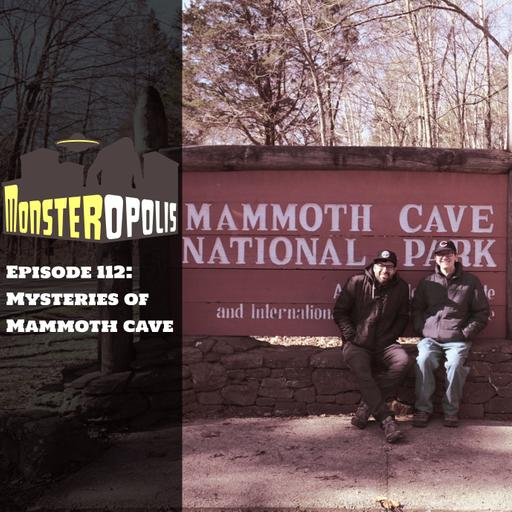 Episode 112: Mysteries of Mammoth Cave