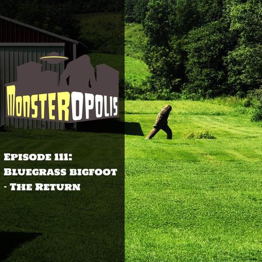 Episode 111: Bluegrass Bigfoot - The Return