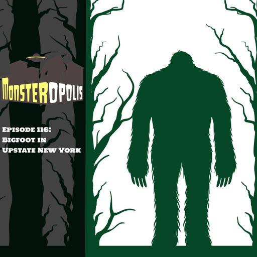 Episode 115: Bigfoot in Upstate New York