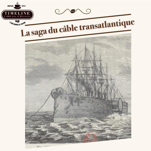 La saga du câble Transatlantique