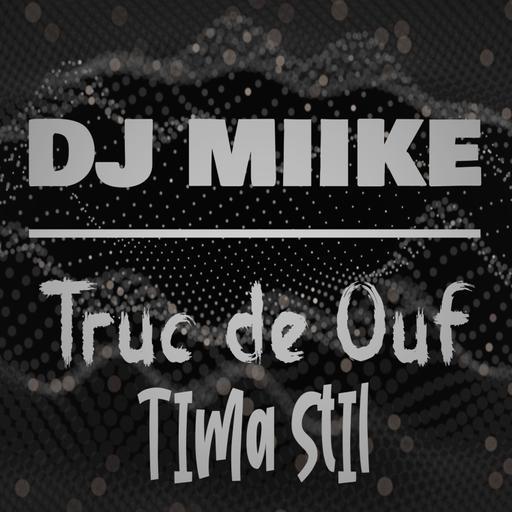 Truc De Ouf [TropiClub] - Tima Stil X DJ Miike (Extended°)