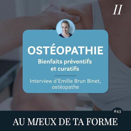 Ostéopathie, bienfaits préventifs et curatifs - Interview d'Emilie Brun Binet, ostéopathe