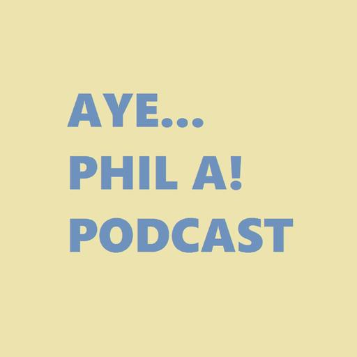 AYE PHIL A PODCAST 12 28 16