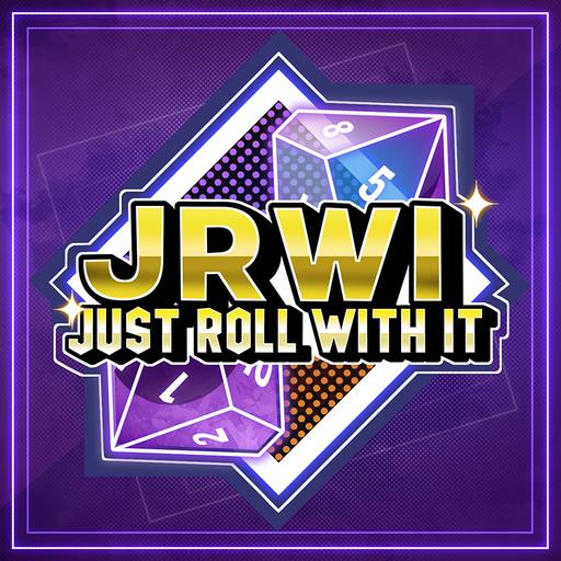 Just Roll With It