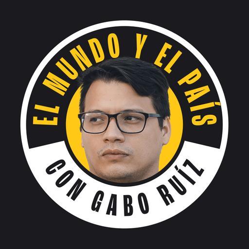 El Mundo y el país con Gabo Ruiz