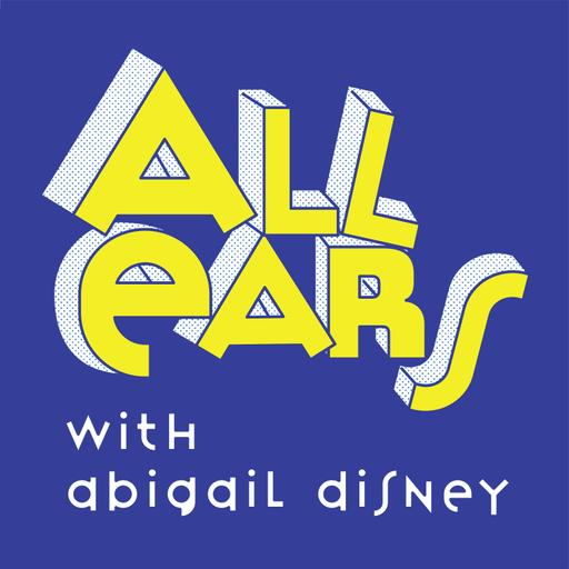 All Ears with Abigail Disney