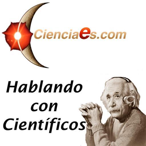 Hablando con Científicos - Cienciaes.com