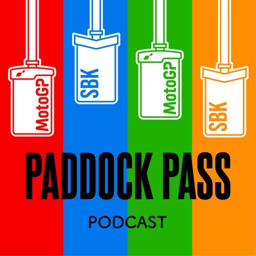 Paddock Pass Podcast - Motorcycle Racing - MotoGP - World Superbike
