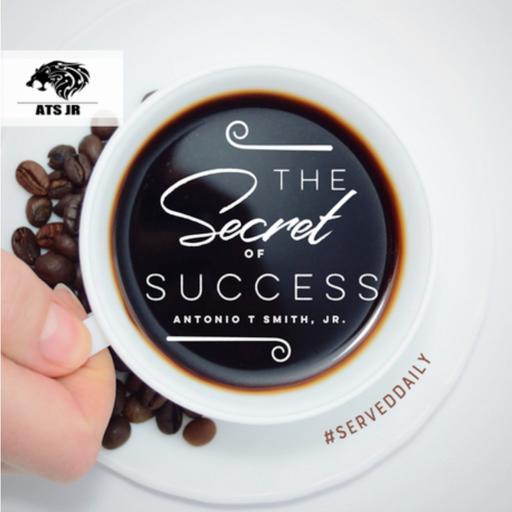 The Secret To Success with Antonio T Smith Jr
