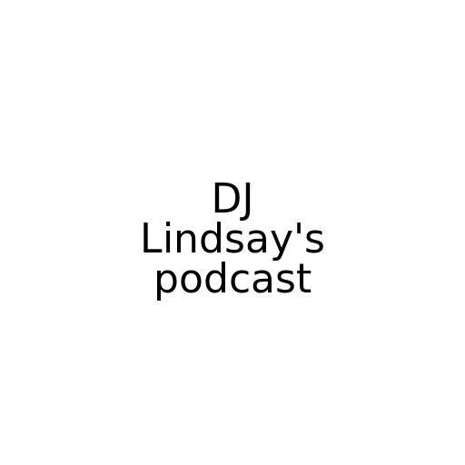 DJ Lindsay's podcast