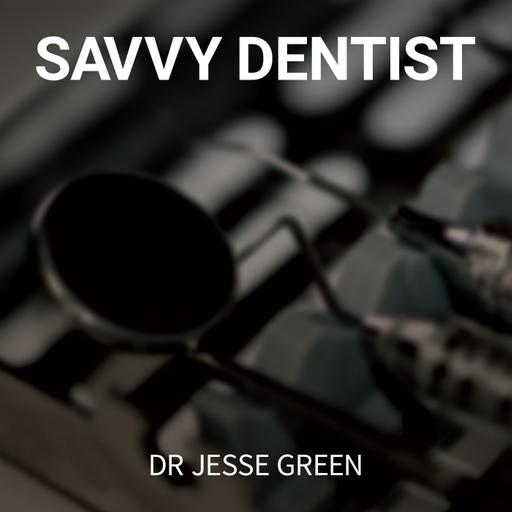 The Savvy Dentist with Dr Jesse Green