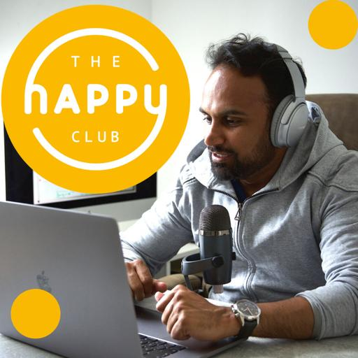 The Happy Club Podcast with Kash Desai