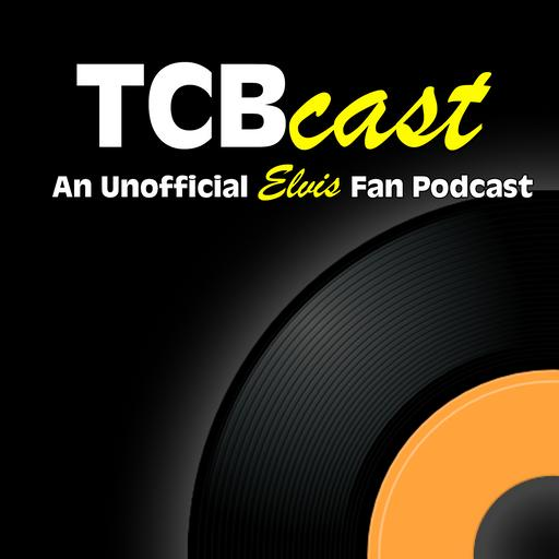 TCBCast: An Unofficial Elvis Presley Fan Podcast