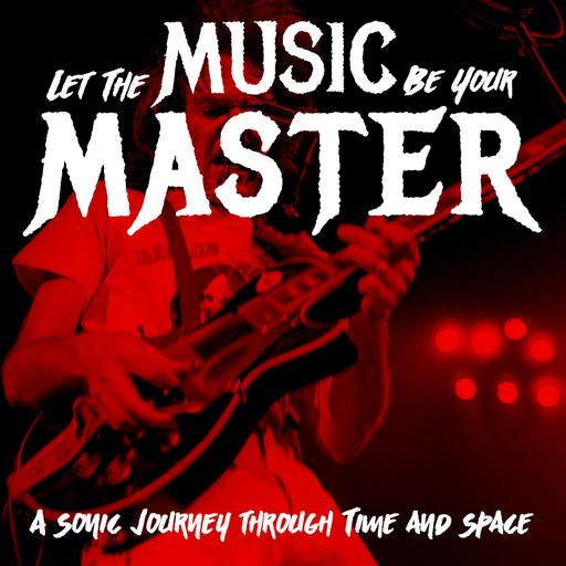 Let the Music Be Your Master
