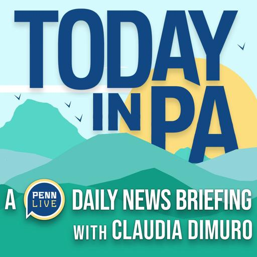 Today in PA   A PennLive daily news briefing with Julia Hatmaker