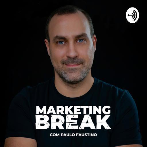Marketing Break com Paulo Faustino