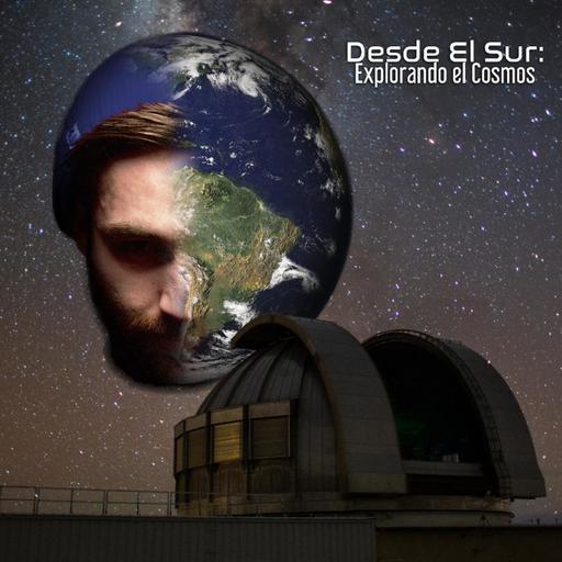 Podcast Desde el Sur: explorando el Cosmos