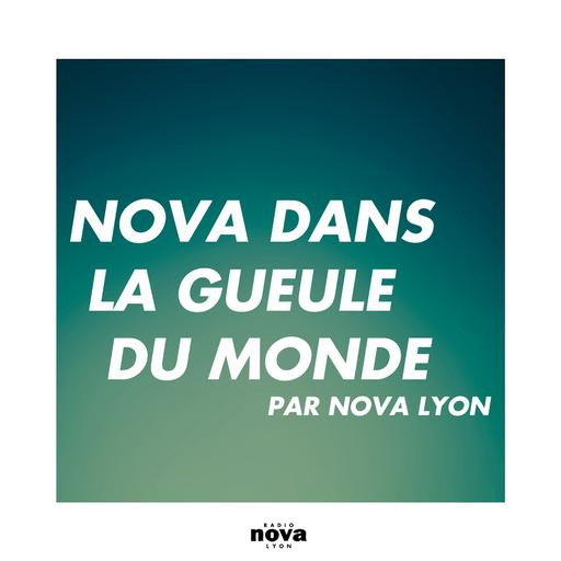 Nova dans la gueule du monde