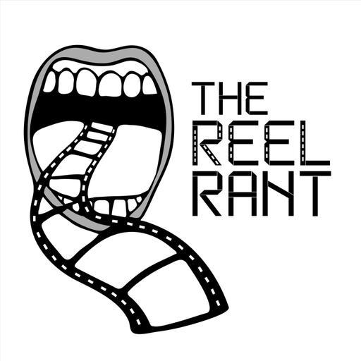 The Reel Rant