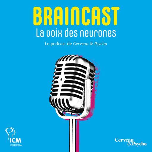 BRAINCAST - La voix des neurones