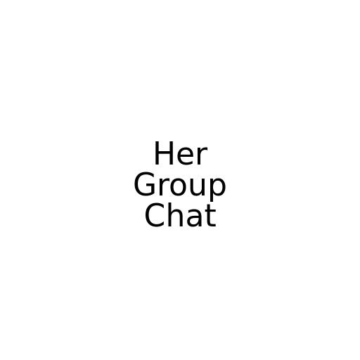 Her Group Chat