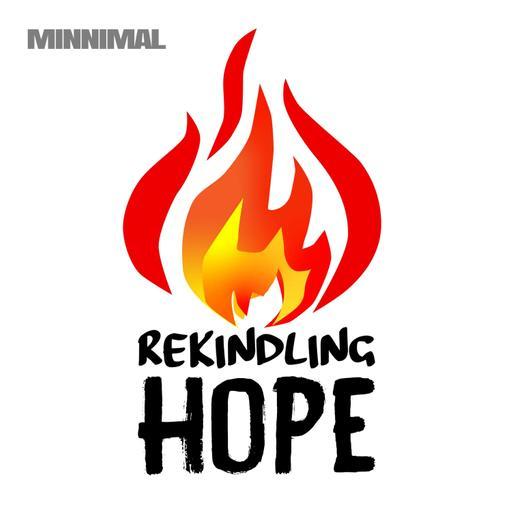 Rekindling Hope