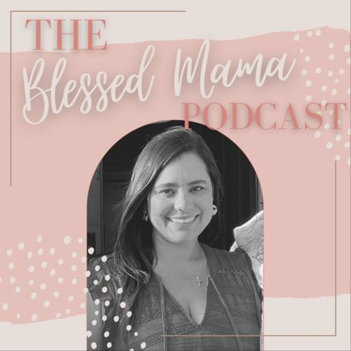 Blessed Mama Podcast