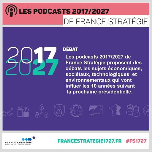 Les podcasts 2017/2027 de France Stratégie