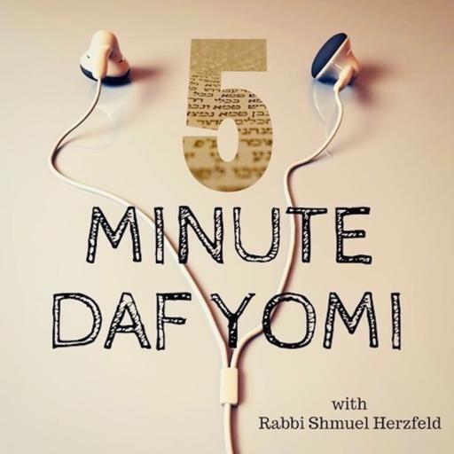 5-Minute Daf Yomi with Rabbi Shmuel Herzfeld