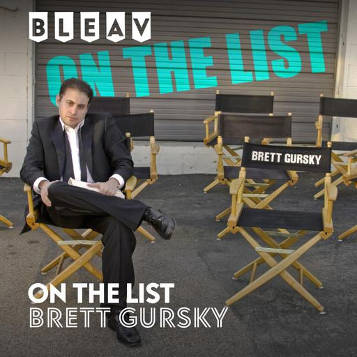 Bleav presents On The List with Brett Gursky