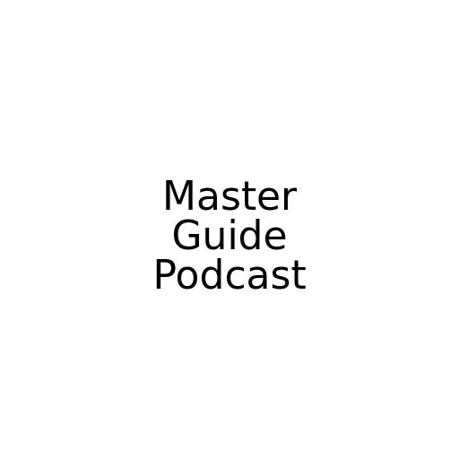 Master Guide Podcast